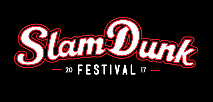 Slam Dunk Festival 2017 announce more acts!