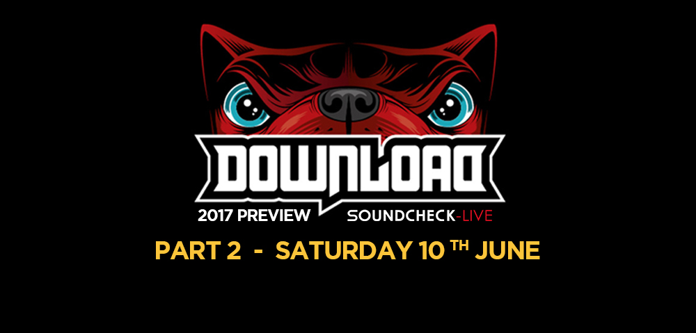 Download Festival preview – Saturday – 10 acts not to be missed!
